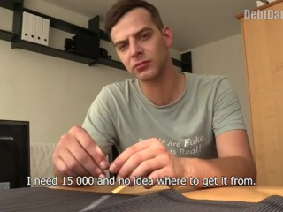 debtdandy;european;straight;bait;anal;bareback;real;pov;money;cash;domination;control;humiliation;amateur;twink;blowjob,Bareback;Euro;Twink;Gay;Straight Guys;Reality;Amateur;Rough Sex;POV DEBT DANDY 208